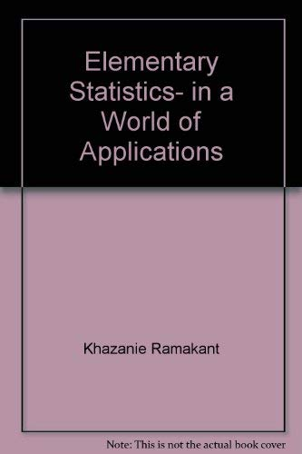 9780673160614: Elementary statistics, in a world of applications