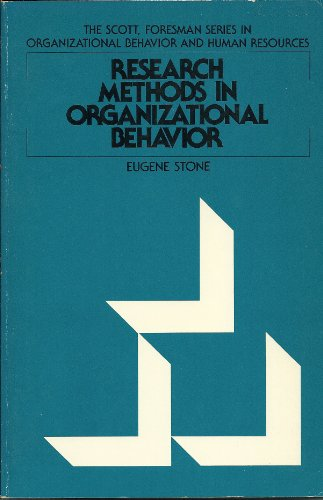 Research Methods in Organizational Behavior (Scott Foresman: Stone, Eugene F.