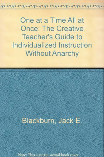 9780673164032: One at a Time All at Once: The Creative Teacher's Guide to Individualized Instruction Without Anarchy