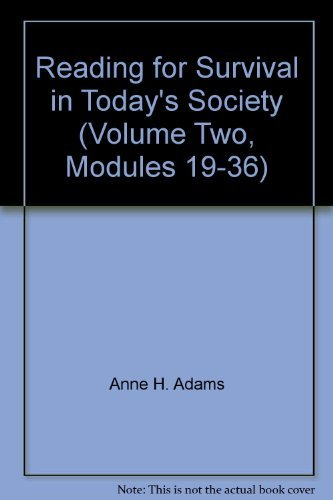 Reading for Survival in Today's Society (Volume Two, Modules 19-36) (0673164225) by Anne H. Adams; Anne Flowers