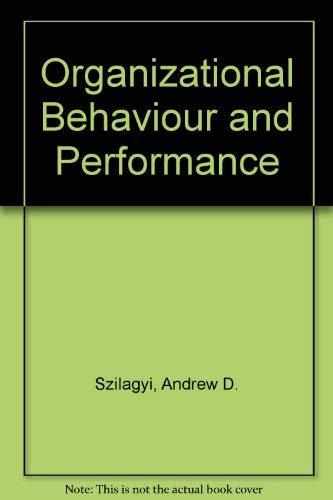 9780673166647: Organizational Behaviour and Performance