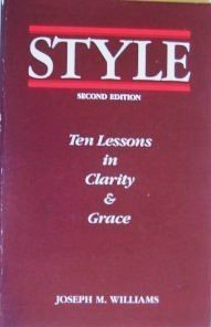 9780673180582: Title: Style Ten Lessons in Clarity Grace