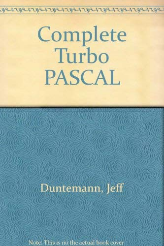 9780673181114: Complete Turbo PASCAL
