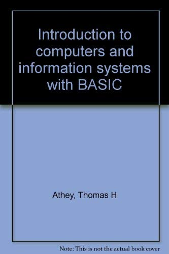 Introduction to computers and information systems with: Athey, Thomas H