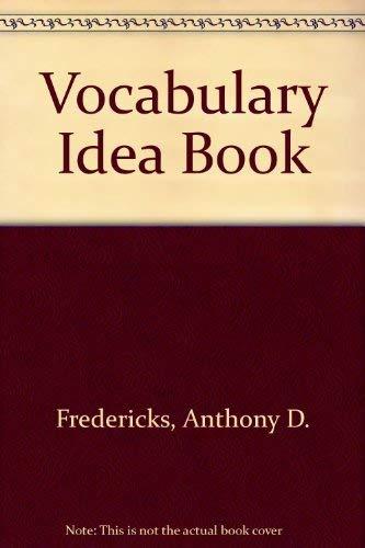 Vocabulary Idea Book: Fredericks, Anthony D.