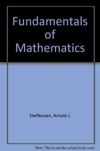 Fundamentals of Mathematics: Arnold J. Steffensen,