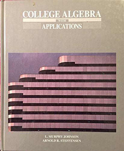 College Algebra With Applications: L. Murphy Johnson
