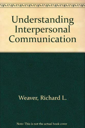 9780673183910: Understanding Interpersonal Communication