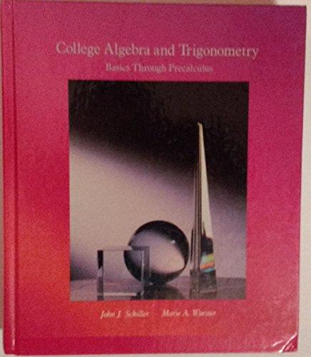 9780673183934: College Algebra and Trigonometry: Basics Through Precalculus