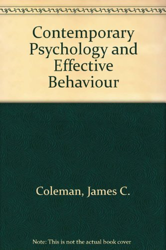 Contemporary psychology and effective behavior: James C Coleman