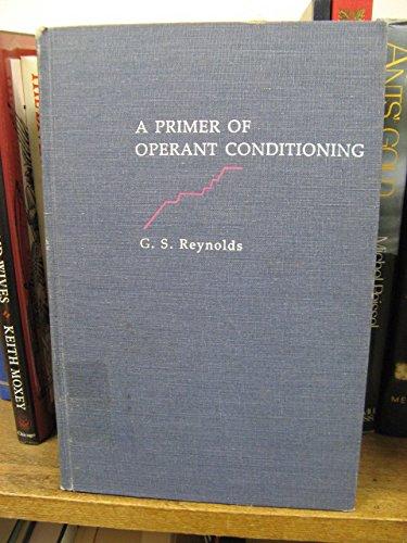 Primer of Operant Conditioning: Reynolds, G.S.