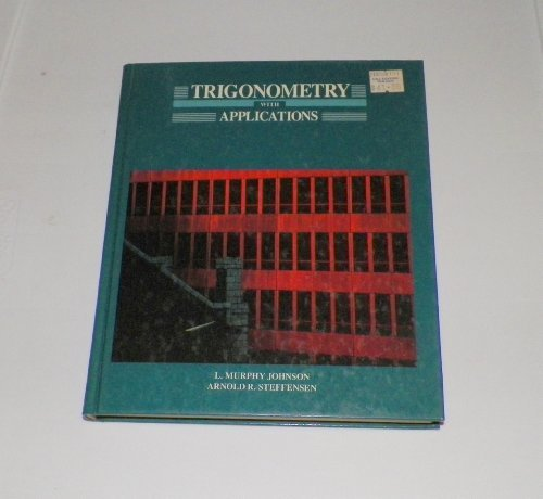 Trigonometry With Applications: L. Murphy Johnson,
