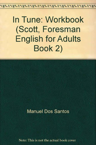 9780673190017: In Tune: Workbook (Scott, Foresman English for Adults Book 2)