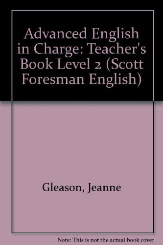 9780673195418: Advanced English in Charge: Teacher's Book Level 2 (Scott Foresman English)