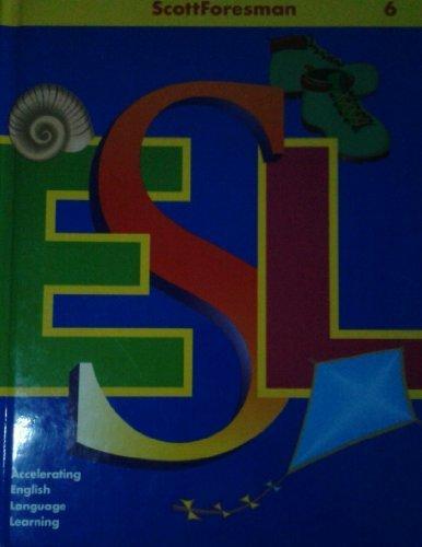 9780673196736: Scott Foresman Esl: Accelerating English Language Learning : 6