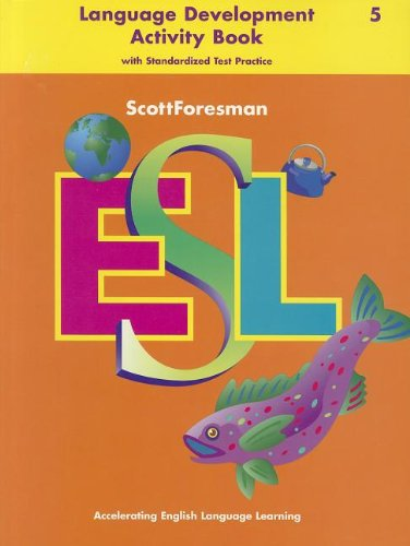 9780673196972: Scott Foresman ESL: Accelerating English Language Learning (Language Development Activity Book with Standardized Test Practice) (Grade 5)