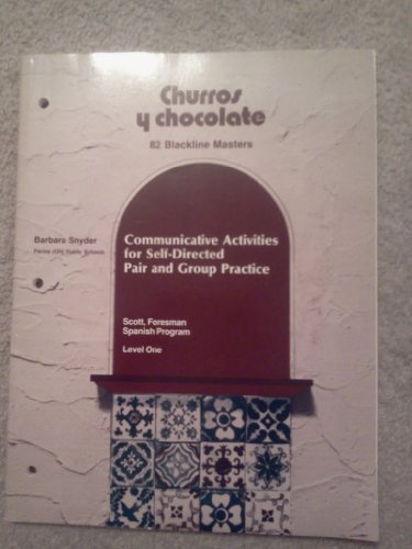 9780673206923: Churros Y Chocolate: 82 Blackline Masters (COMMUNICATIVE ACTIVITIES FOR SELF-DIRECTED PAIR AND GROUP PRACTICE)