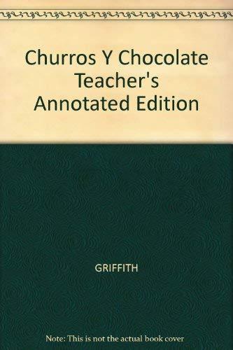 9780673207012: Churros Y Chocolate Teacher's Annotated Edition