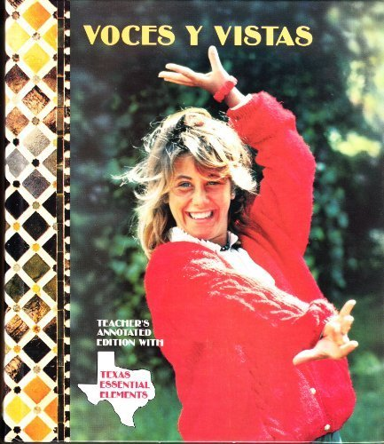 9780673207265: Voces y Vistas: Teacher's Annotated Edition with Texas Essential Elements