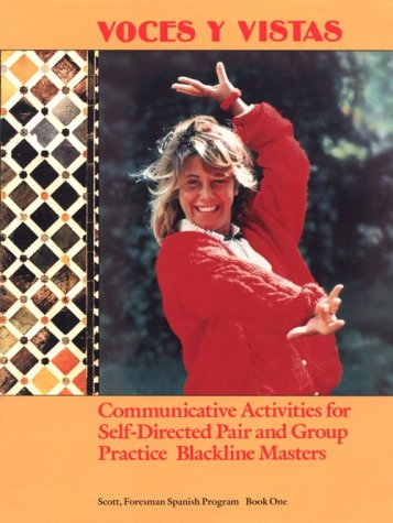 9780673207395: Voces Y Vistas: Communicative Activities for Self-Directed Pair and Group Practice Blaskline Masters (Spanish Edition)