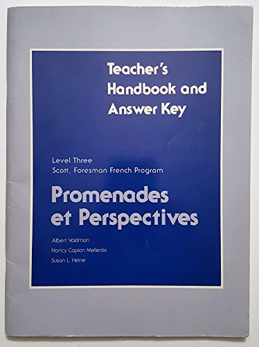 Promenades et Perspectives: Teacher's Handbook and Answer Key (Scott, Foresman French Program, Level 3) (0673208214) by Valdman