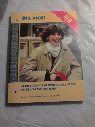 9780673208576: Dis-Moi! Achievement and Proficiency Tests on Blackline Masters (Dis-Moi! Scott, Foresman French Program, Book One)
