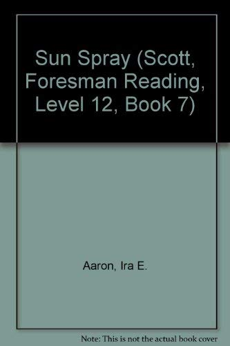 9780673214164: Sun Spray (Scott, Foresman Reading, Level 12, Book 7)