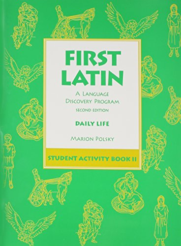 9780673215901: First Latin Book: A Language Discovery Program : Daily Life, Student Activity Book II (English and Latin Edition)