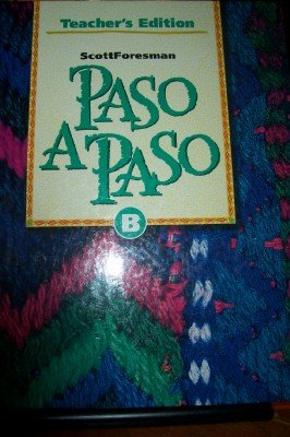 Scott Foresman Paso a Paso Level B [Teacher's Edition] [Hardcover] by Myriam Met: book
