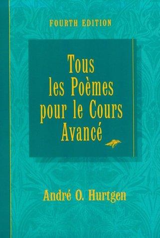 9780673218391: Tous Les Poemes Pour Le Cours Avance Fourth Edition