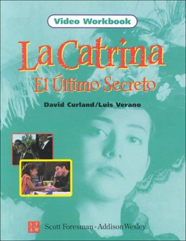 9780673218445: La Catrina el Ultimo Secreto, Video Workbook