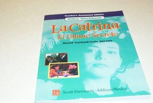 9780673218452: La Catrina: El Ultimo Secreto, Teacher's Annotated Edition