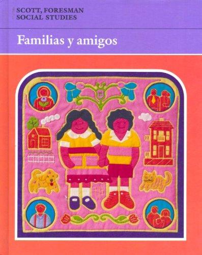 Familias Y Amigos - Social Studies (0673220923) by Foresman Scott