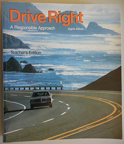 9780673224521: Drive Right a Responsible Approach 8th Edition Teacher's Edition