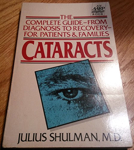 Cataracts : The Complete Guide from Diagnosis: Julius Shulman