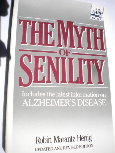 9780673248923: The Myth of Senility: The Truth About the Brain and Aging