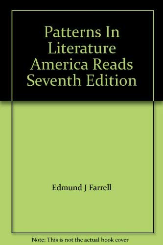 Patterns In Literature America Reads Seventh Edition: Farrell, Edmund J