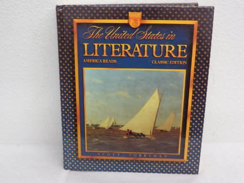 9780673270719: United States In Literature America Reads Classic Edition Student Textbook Three Long Stories Edition