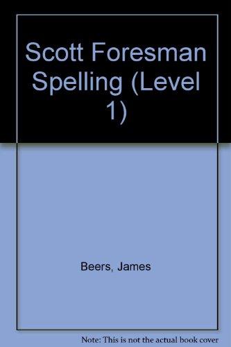 9780673286574: Scott Foresman Spelling (Level 1)