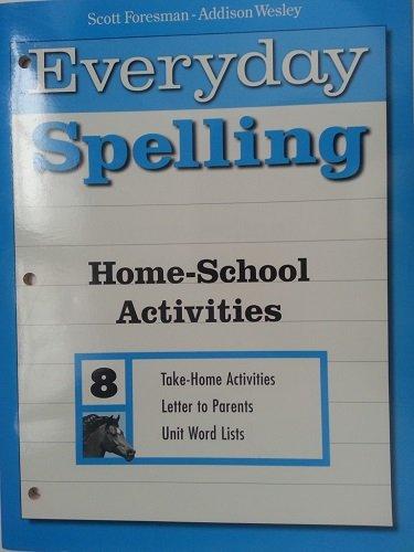 Everyday Spelling Home-School Activities Grade 8 Scott: Scott Foresman