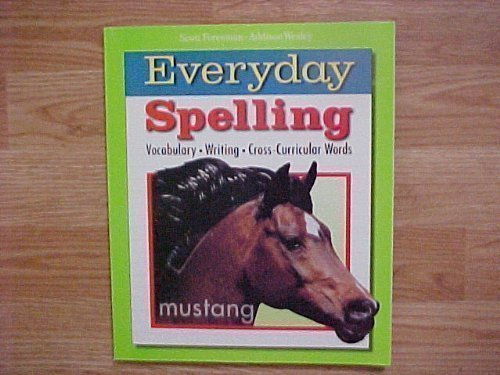 9780673300065: Scott Foresman Addison Wesley Everyday Spelling Mustang Grade 8 Level Student Textbook / Vocabulary Writing Cross-Curiccular Words