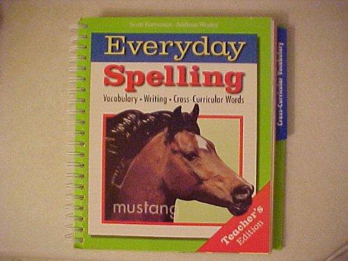 9780673300263: Scott Foresmann-Addison Wesley Everyday Spelling Vocabulary Writing Cross-Curricular Words Grade 8 Teacher's Edition