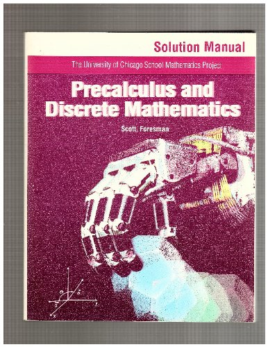 9780673334039: UCSMP Precalculus and Discrete Mathematics Solution Manaul (University of Chicago School Mathematics Project)