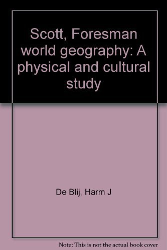 9780673350084: Scott, Foresman world geography: A physical and cultural study