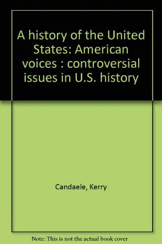 9780673352392: A history of the United States: American voices : controversial issues in U.S. history