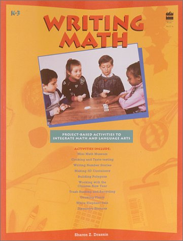 Writing Math: Project-Based Activities to Integrate Math: Draznin, Sharon