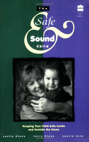 Safe And Sound Child (0673362434) by Stone, Larry; Stone, Leslie; Levy, Laurie