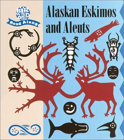 Big World Alaskan Eskimo Aleuts (Big World: Mira Bartok, Christine