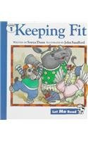 Keeping Fit (Let Me Read : Level: Dunn, Sonja