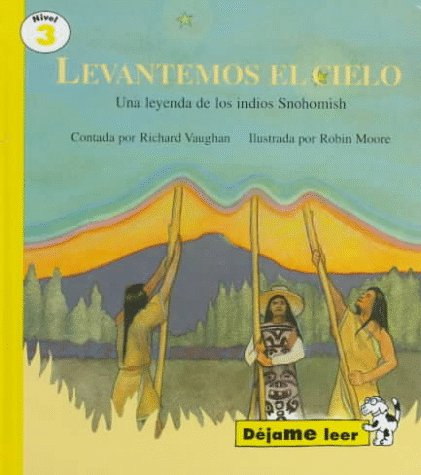 9780673363329: Lift the Sky Up, Spanish, Levantemos El Cielo, Let Me Read Series, Trade Binding (Dejame Leer Series)